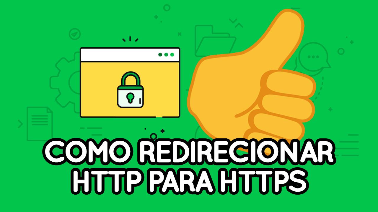 Como redirecionar meu site HTTP para HTTPS?
