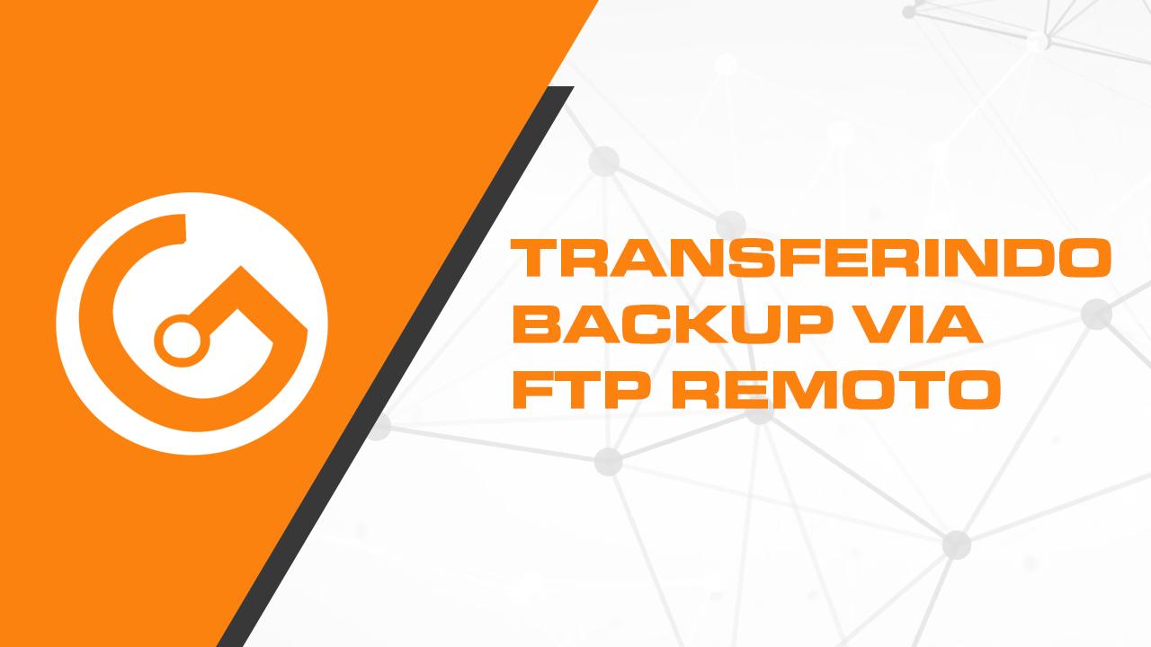 Transferir Full Backup de um Site via FTP Remoto